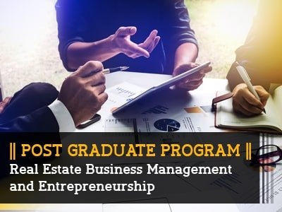 PG Program – Real Estate Business Management and Entrepreneurship || 9 Months || Online Live Program