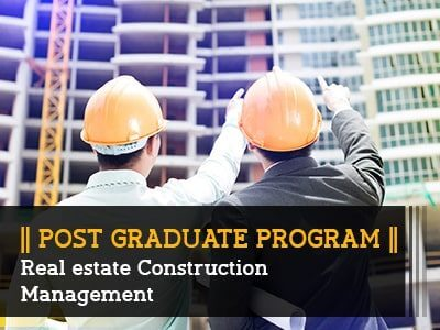 PG Program – Real Estate Construction Management || 6 Months || Online Live Program