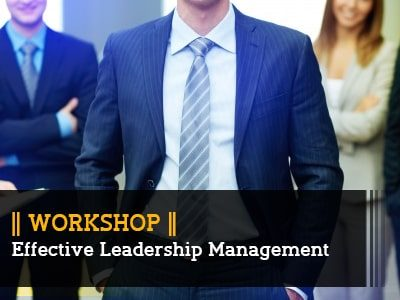 Effective Leadership Management || Workshop ||