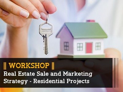 Real Estate Sale and Marketing Strategy – Residential Projects    || Workshop ||